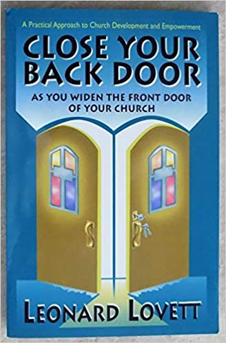 Close Your Back Door As You Widen The Front Door Of Your Church A