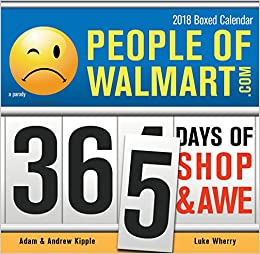 2018 People of Walmart Boxed Calendar: 365 Days of Shop and Awe ...