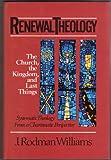 Renewal Theology, J. Rodman Williams, 0310248906