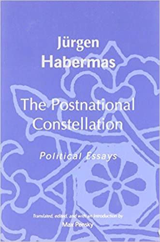 the postnational constellation political essays studies in  the postnational constellation political essays studies in contemporary german social thought 1st mit press ed edition