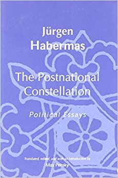 constellation essay political postnational The postnational constellation: political essays translated, edited, and with an  introduction by max pensky cambridge, mass: mit press, 2001 pp xvii+190.