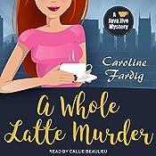 A Whole Latte Murder: Java Jive Mystery Series, Book 3 | Caroline Fardig