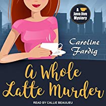 A WHOLE LATTE MURDER: JAVA JIVE MYSTERY SERIES, BOOK 3