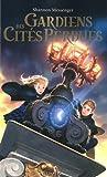 Gardiens des Cités perdues tome 1 (01)