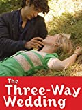 The Three Way Wedding (English Subtitled)