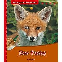 Der Fuchs (Meine große Tierbibliothek)