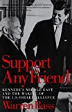 img - for Support Any Friend: Kennedy's Middle East and the Making of the U.S.-Israel Alliance (Council on Foreign Relations Book) by Warren Bass (2004-12-09) book / textbook / text book