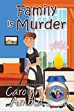 Family is Murder (McKinley Mysteries: Short & Sweet Cozies Book 5)
