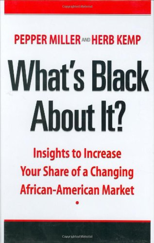 Search : What's Black About It? Insights to Increase Your Share of a Changing African-American Market