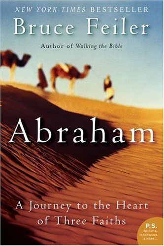 Abraham: A Journey to the Heart of Three Faiths by Feiler, Bruce (2005) Paperback