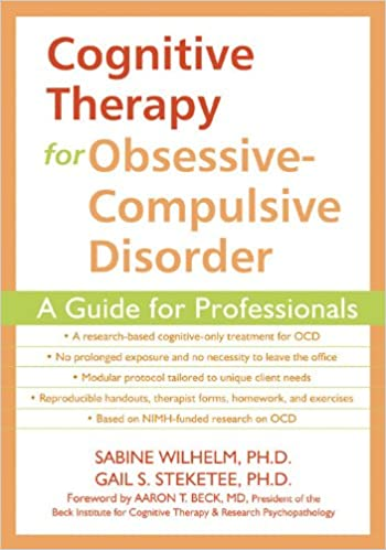 Cognitive Therapy for Obsessive-Compulsive Disorder: A Guide