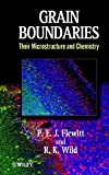 Grain Boundaries: Their Microstructure and Chemistry