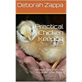 Practical Chicken Keeping: The Stuff They Don't Tell You in the Other Books