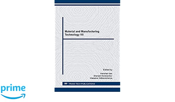 Amazon com: Material and Manufacturing Technology 7 (Materials