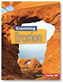 Examining Erosion (Searchlight Books)