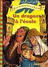 L'Ecole des Massacreurs de Dragons, Tome 10 : Un dragon à l'école par McMullan
