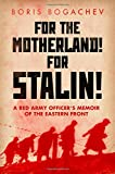 For the Motherland, For Stalin: A Red Army Officer's Memoir of the Eastern Front