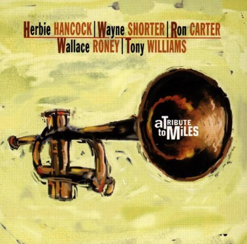 A Tribute to Miles Davis: With H. Hancock/W. Shorter/R ...