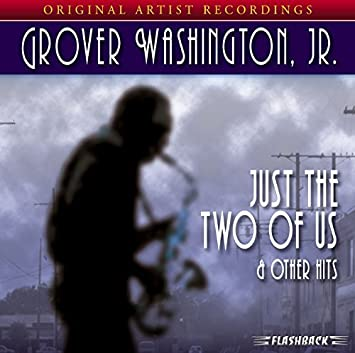 Just The Two Of Us Other Hits By Grover Washington Jr 2007 01 30