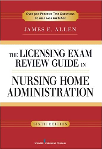 The licensing exam review guide in nursing home administration 6th the licensing exam review guide in nursing home administration 6th edition 6th edition kindle edition fandeluxe Choice Image