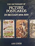 Dictionary of Picture Postcards in Britain, 1894-1939
