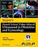 Donald School Video Atlas of Ultrasound in Obstetrics and Gynecology, Kupesic, 9350250969