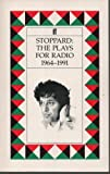 The Plays for Radio, 1964-1991, Tom Stoppard, 0571172091