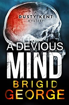 A Devious Mind (Dusty Kent Mysteries Book 2) by [George, Brigid]
