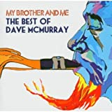 My Brother & Me-Best of Dave Mcmurray by Dave Mcmurray (2013-08-02)