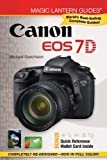 Magic Lantern Guides®: Canon EOS 7D