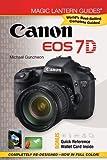 Magic Lantern Guides: Canon EOS 7D, Michael Guncheon, 1600596649