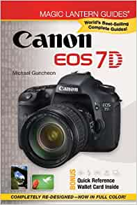 Magic Lantern Guides®: Canon EOS 7D: Michael Guncheon: 9781600596643