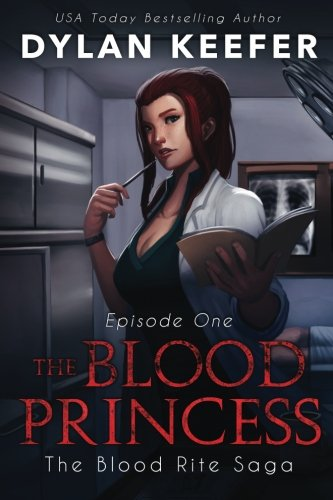 The Blood Princess: Episode One: A Vampire Dark Fantasy (The Blood Rite Saga: Season One) (Volume 1)