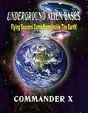 Underground Alien Bases, Commander X, 093829492X