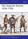The Spanish Tercios, 1536-1704, Ignacio López, 1849087938