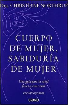 Cuerpo De Mujer, Sabiduría De Mujer por Christiane Northrup epub