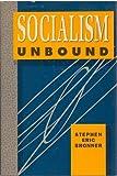 Socialism Unbound, Bronner, Stephen E., 0415901006