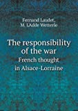 img - for The responsibility of the war French thought in Alsace-Lorraine book / textbook / text book