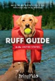 img - for Ruff Guide to the United States: 365 of the BEST places to stay and play with your dog in all 50 states book / textbook / text book