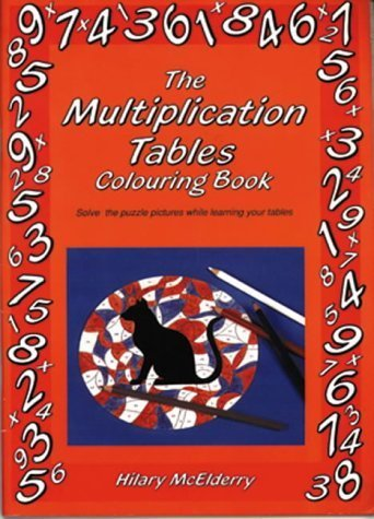 (The Multiplication Tables Colouring Book: Solve the Puzzle Pictures While Learning Your Tables (Back to fundamentals) by McElderry, Hilary (1991) )