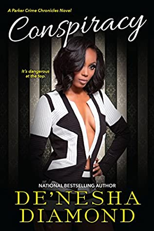 conspiracy parker crime book 1 by de nesha diamond