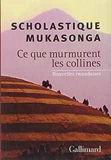 Ce que murmurent les collines : nouvelles rwandaises, Mukasonga, Scholastique