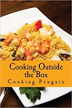 Book Cooking Outside the Box: Fast & Fresh Recipes for the Microwave by Cooking Penguin (2013-02-19)