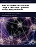 img - for Novel Techniques for Analysis and Design of Cross-Layer Optimized Wireless Sensor Networks book / textbook / text book