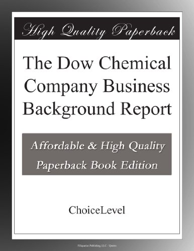 The Dow Chemical Company Business Background Report