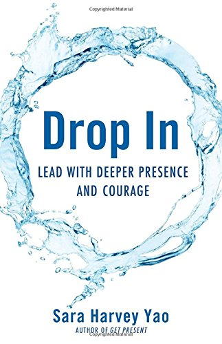 Download Drop In: Lead with Deeper Presence and Courage PDF