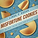 Misfortune Cookies: When the Fat Ladies Sing, Book 1 Audiobook by Linda Kozar Narrated by Caroline Miller