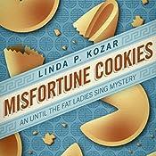 Misfortune Cookies: When the Fat Ladies Sing, Book 1 | Linda Kozar