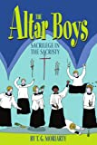 The Altar Boys, T. G. Moriarty, 0595322956