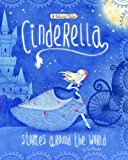 img - for Cinderella Stories Around the World: 4 Beloved Tales (Multicultural Fairy Tales) book / textbook / text book